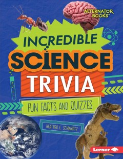 Incredible Science Trivia : Fun Facts and Quizzes