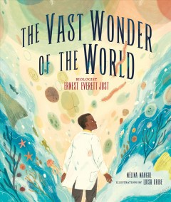 Vast Wonder of the World : Biologist Ernest Everett Just