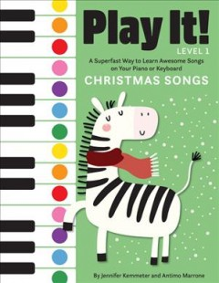 Play It! Christmas Songs : A Superfast Way to Learn Awesome Songs on Your Piano or Keyboard