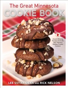 The great Minnesota cookie book : award-winning recipes from the Star Tribune's holiday cookie contest / Lee Svitak Dean and Rick Nelson ; photography by Tom Wallace. - Lee Svitak Dean and Rick Nelson ; photography by Tom Wallace.