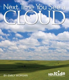 Next time you see a cloud /  by Emily Morgan.