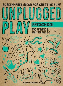 Unplugged Play - Preschool : 233 Activities & Games for Ages 3-5