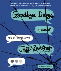 Goodbye days : a novel / Jeff Zentner. - Jeff Zentner.