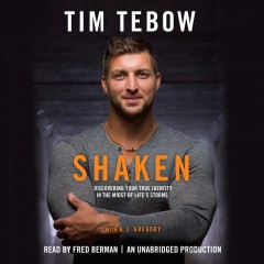 Shaken : discovering your true identity in the midst of life's storms / Tim Tebow with A.J. Gregory. - Tim Tebow with A.J. Gregory.