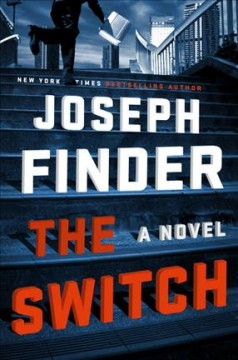The switch : a novel / Joseph Finder.