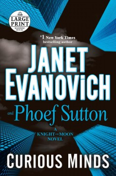 Curious minds : a Knight and Moon novel / Janet Evanovich and Phoef Sutton. - Janet Evanovich and Phoef Sutton.
