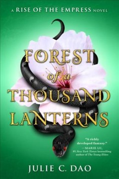 Forest of a thousand lanterns /  Julie C. Dao. - Julie C. Dao.