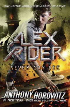 Never say die /  Anthony Horowitz. - Anthony Horowitz.