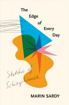Edge of Every Day : Sketches of Schizophrenia