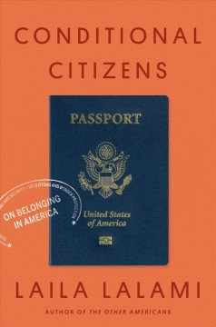 Conditional Citizens : On Belonging in America