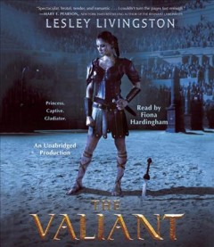 The valiant /  Lesley Livingston. - Lesley Livingston.
