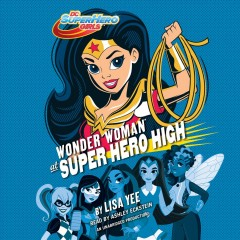 Wonder Woman at Super Hero High /  Lisa Yee. - Lisa Yee.