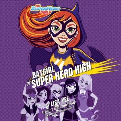 Batgirl at Super Hero High /  by Lisa Yee. - by Lisa Yee.