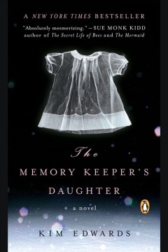 The memory keeper's daughter /  Kim Edwards. - Kim Edwards.