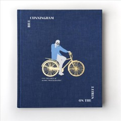 Bill Cunningham's on the Street : Five Decades of Iconic Photography
