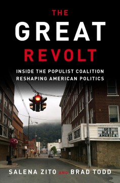 Great Revolt : Inside the Populist Coalition Reshaping American Politics
