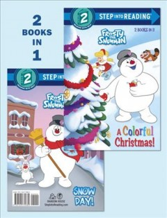 A colorful Christmas! /  by Xiomara Nieves ; Snow day! / adapted by Courtney B. Carbone. - by Xiomara Nieves ; Snow day! / adapted by Courtney B. Carbone.