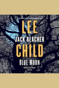 Blue moon : a Jack Reacher novel / Lee Child. - Lee Child.