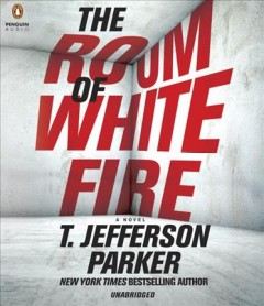 The room of white fire /  T. Jefferson Parker.
