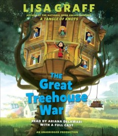 The great treehouse war /  Lisa Graff. - Lisa Graff.