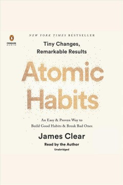 Atomic Habits An Easy and Proven Way to Build Good Habits and Break Bad Ones :