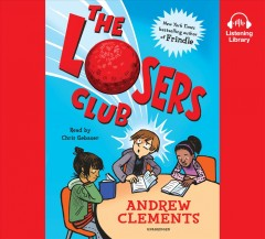The Losers Club /  Andrew Clements. - Andrew Clements.