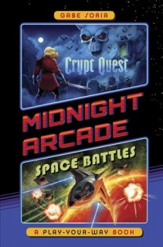 Midnight Arcade : Crypt quest/Space battles / by Gabe Soria ; art by Kendall Hale. - by Gabe Soria ; art by Kendall Hale.