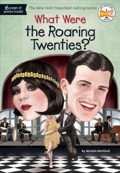 What were the roaring twenties? /  by Michele Mortlock ; illustrated by Jake Murray. - by Michele Mortlock ; illustrated by Jake Murray.