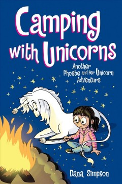 Phoebe and Her Unicorn 11 : Camping With Unicorns