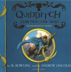 Quidditch through the ages /  Kennilworthy Whisp ; [foreword by Albus Dumbledore]. - Kennilworthy Whisp ; [foreword by Albus Dumbledore].