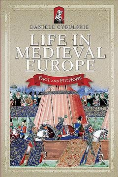 Life in Medieval Europe : Fact and Fiction