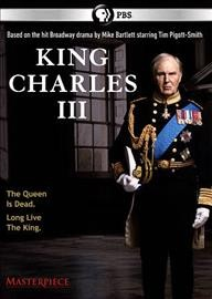 King Charles III /  Masterpiece theatre ; writer, Mike Barlett ; producer, Simon Maloney ; director, Rupert Goold.