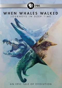 When Whales Walked: Journeys in Deep Time.