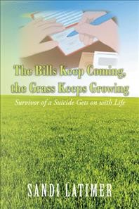Bills Keep Coming, the Grass Keeps Growing : Survivor of a Suicide Gets on With Life
