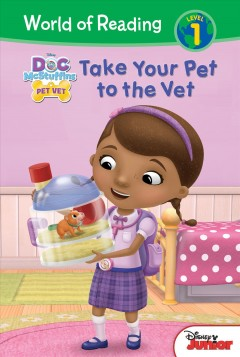 Take your pet to the vet /  adapted by Sara Miller ; illustrated by Character Building Studio and the Disney Storybook Art Team. - adapted by Sara Miller ; illustrated by Character Building Studio and the Disney Storybook Art Team.