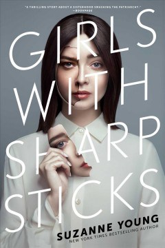Girls with sharp sticks /  by Suzanne Young. - by Suzanne Young.
