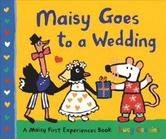 Maisy goes to a wedding /  by Lucy Cousins. - by Lucy Cousins.