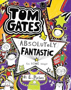Tom Gates is absolutely fantastic (at some things) /  by Liz Pichon. - by Liz Pichon.