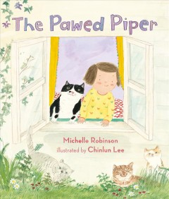 The pawed piper /  Michelle Robinson ; illustrated by Chinlun Lee. - Michelle Robinson ; illustrated by Chinlun Lee.