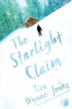 The starlight claim /  Tim Wynne-Jones. - Tim Wynne-Jones.
