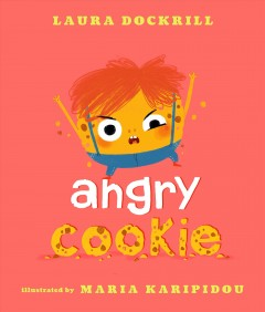 Angry cookie /  Laura Dockrill ; [illustrated by] Maria Karipidou.