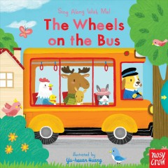 Wheels on the Bus : Sing Along With Me!