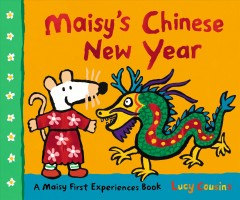 Maisy's Chinese New Year : A Maisy First Experiences Book