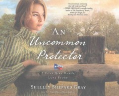 An uncommon protector /  Shelley Shepard Gray. - Shelley Shepard Gray.