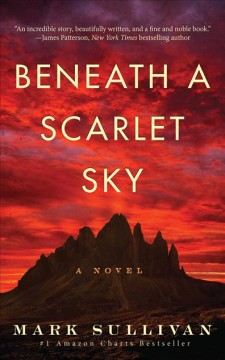 Beneath a scarlet sky : a novel / Mark Sullivan.