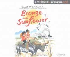 Bronze and Sunflower /  Cao Wenxuan ; translated from the Chinese by Helen Wang.