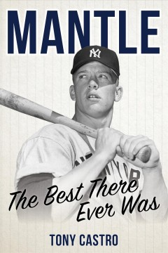 Mantle : The Best There Ever Was