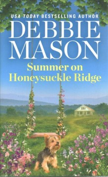 Summer on Honeysuckle Ridge /  Debbie Mason.
