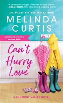 Can't hurry love /  Melinda Curtis.