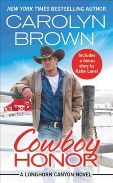 Cowboy Honor : Includes a Bonus Novella